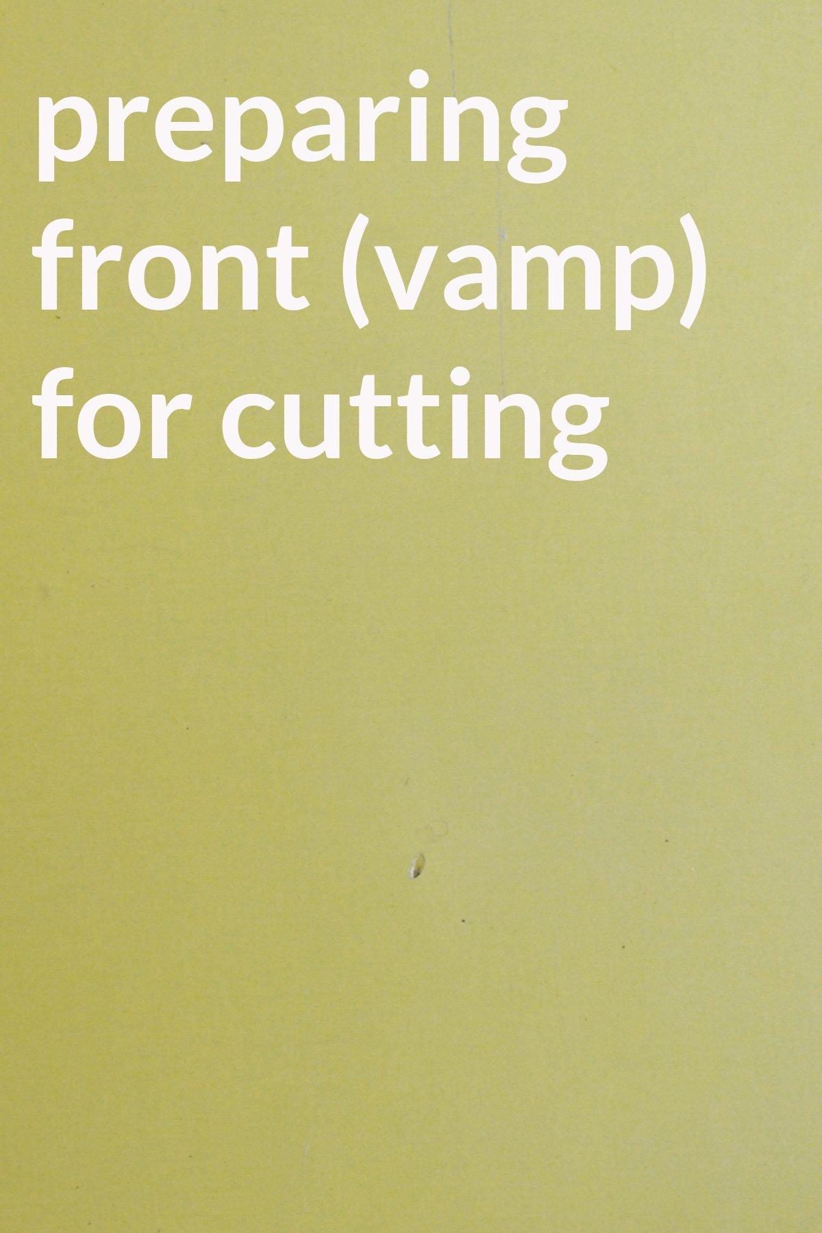 preparing front (vamp) for cutting